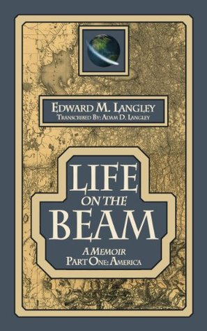 Life on the Beam: Part One (America Book 1) Adam Langley