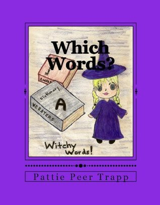 Which Words? Witchy Words! A Pattie Peer Trapp