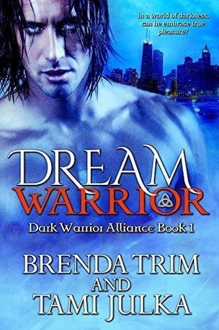 Dream Warrior  (Dark Warrior Alliance #1)  by  Brenda Trim