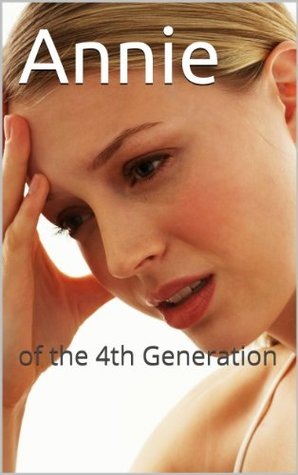 Annie: of the 4th Generation Anita Mott