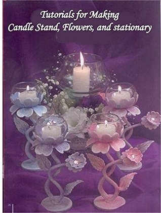 Tutorials for Making Candle Stand,Flowers and Stationary Arfa Tayyab