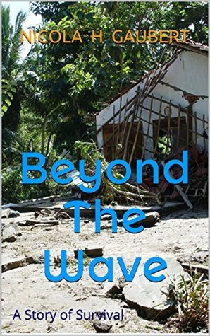 Beyond The Wave: A Story of Survival  by  Nicola H. Gaubert