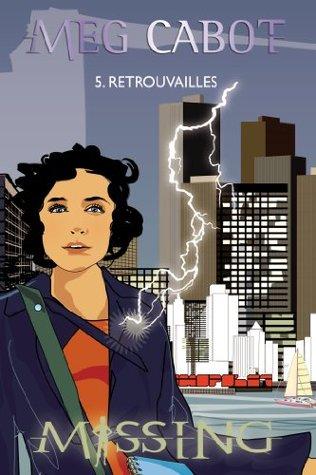 Retrouvailles (Missing, #5)  by  Meg Cabot