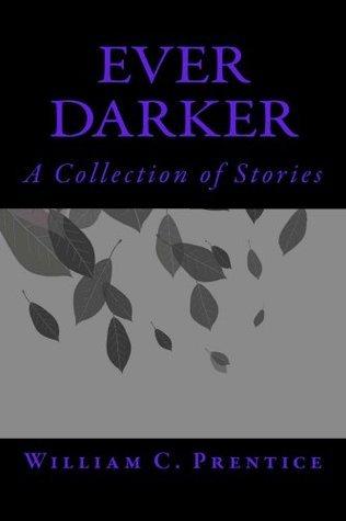 Ever Darker William C. Prentice