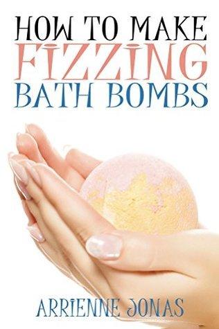 How to Make Fizzing Bath Bombs Arienne Jonas