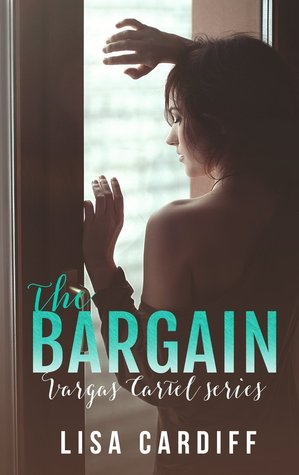 The Bargain (Vargas Cartel, #1)  by  Lisa Cardiff
