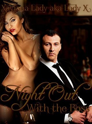 Night Out With The Boss (Daddys Girl 100 Kindle Unlimited Erotic Tales)  by  Xaviana Lady
