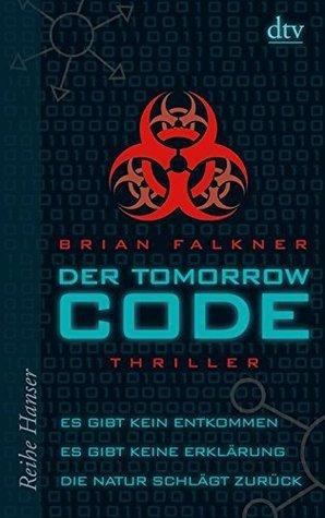 Der Tomorrow Code: Thriller (dtv Fortsetzungsnummer 0) Brian Falkner