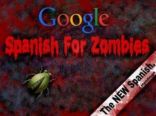 Google Spanish for Zombies Jennifer  Hyndman
