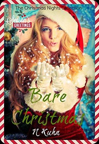 Bare Christmas: The Christmas Nights Collection (Bare Series Book 2) N. Kuhn