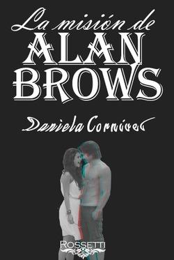 La Misión de Alan Brows  by  Daniela Cornivel