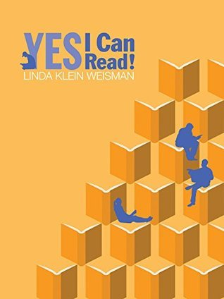 Yes, I Can Read! Linda Klein Weisman