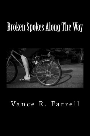 Broken Spokes Along The Way  by  Vance Farrell