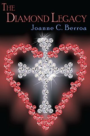 The Diamond Legacy  by  Joanne Berroa