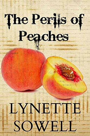 The Perils of Peaches (Scents of Murder Book 3)  by  Lynette Sowell
