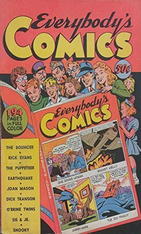 Everybodys comics. Featuring the Bouncer, Rick Evans, Earthquake, Joan Mason, Dick Transon and more. Golden Age digital comics superheroes and Heroines.  by  Golden Age Heroes and Heroines Comics
