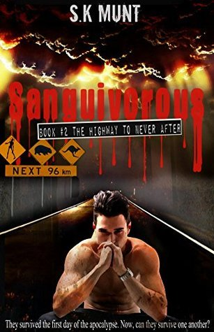 The Highway To Never After (Sanguivorous #2) S.K. Munt