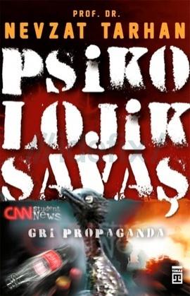 Psikolojik Savaş-Gri Propaganda Nevzat Tarhan