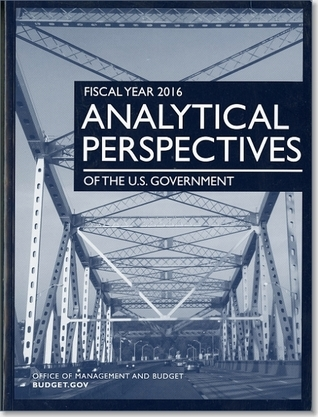 Fiscal Year 2016 Analytical Perspectives: Budget of the U.S. Government  by  Office of Management and Budget (U.S.)