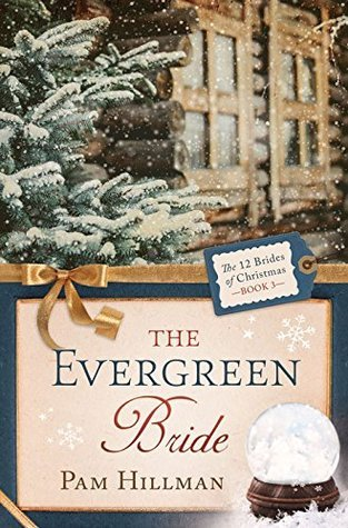 The Evergreen Bride (The 12 Brides of Christmas #3) Pam Hillman