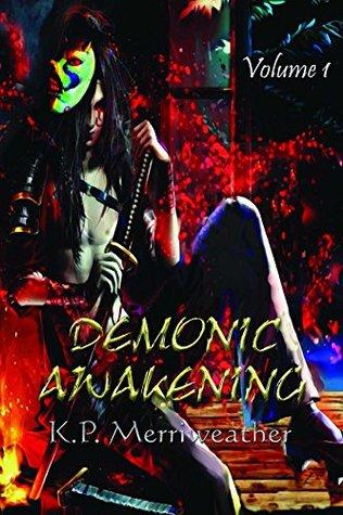 Demonic Awakening (Devil Hunter Isawa Chronicles Book 1)  by  K.P. Merriweather