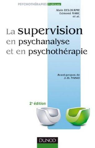 La Supervision En Psychanalyse Et En Psychotherapie Alain Delourme