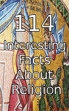114 Interesting Facts About Religion Mike Hatfield