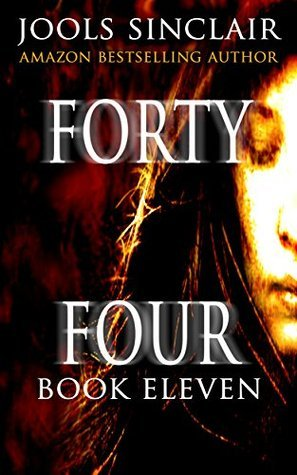 Forty-Four Book Eleven (44, #11) Jools Sinclair