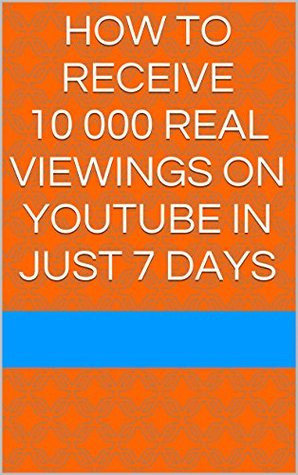 How to receive 10 000 real viewings on YouTube in just 7 days Marvin Foster