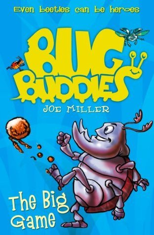 The Big Game (Bug Buddies, Book 1)  by  Joe Miller