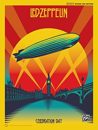 Led Zeppelin: Celebration Day: Authentic Guitar TAB Sheet Music Songbook Collection (Guitar)  by  Led Zeppelin