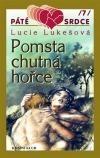 Pomsta chutná hořce  by  Lucie Lukešová