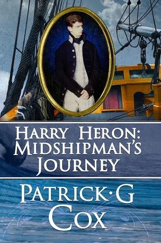 Harry Heron: Midshipmans Journey  by  Patrick G. Cox
