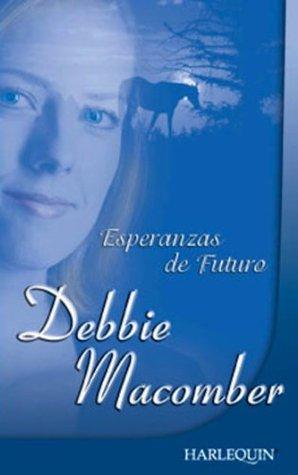 Esperanzas de futuro Debbie Macomber
