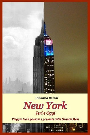 New York, ieri e oggi  by  Gianluca Rocchi