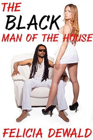 The Black Man of the House Felicia Dewald
