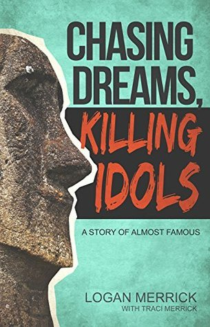 Chasing Dreams, Killing Idols:A Story of Almost Famous Logan Merrick