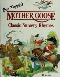 Mother Goose Classic Nursery Rhymes Eric Kuncaids