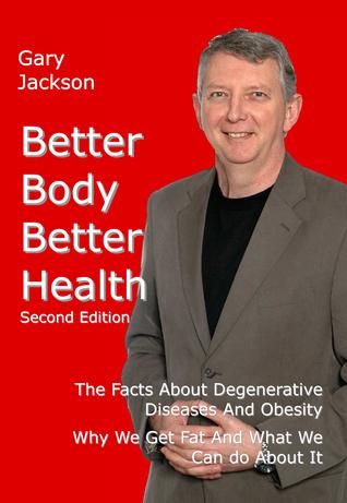 Better Body Better Health Gary Jackson