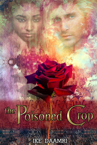 The Poisoned Crop  by  Ike Daamri