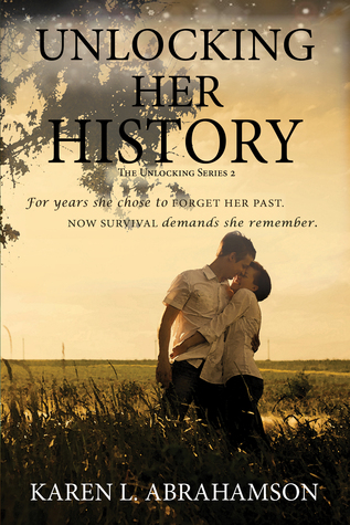 Unlocking Her History Karen L. Abrahamson