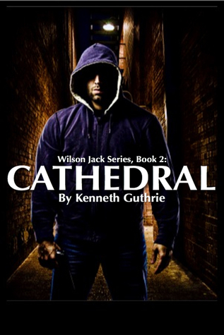 Cathedral (Wilson Jack Series, Book 2) Kenneth Guthrie