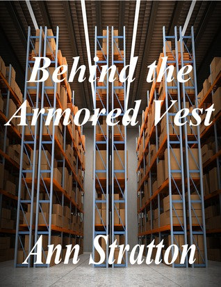Behind the Armored Vest  by  Ann Stratton