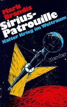 Sirius-Patrouille: Kalter Krieg im Weltraum (Weltraumpartisanen, #18)  by  Mark Brandis