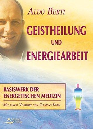 Geistheilung und Energiearbeit Aldo Berti