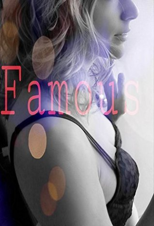 Famous: A short story  by  Jason Lansing