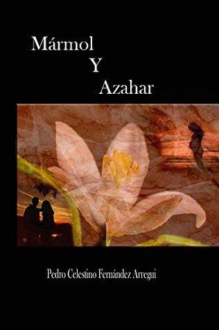 Mármol y Azahar  by  P. C. Arregui