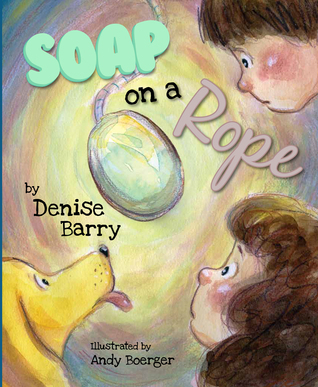 Soap on a Rope  by  Denise Barry