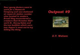 Outpost #9  by  E.T. Watson