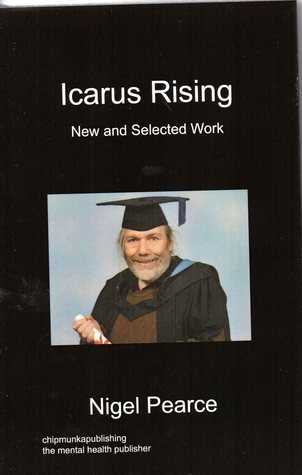 Icarus Rising New and Selected Work.  by  Nigel   Pearce